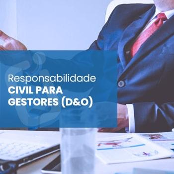 Responsabilidade Civil para Gestores (D&O)